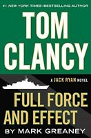 Full Force and Effect (Jack Ryan) by Mark Greaney, Tom Clancy