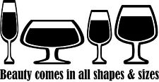 Beauty Comes In All Shapes & Sizes Wine Glasses Window Wall Decal Kitchen Bar
