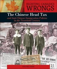 Righting Canada's Wrongs: The Chinese Head Tax and Anti-Chinese Immigration