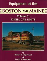 Equipment of the BOSTON & MAINE, Vol. 2: Diesel Cab Units -- (NEW BOOK)
