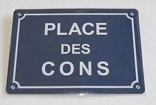 PLAQUE METAL 15x21cm NEUVE // PLACE DES CONS PR052
