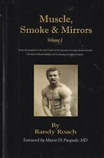 Randy Roach MUSCLE, SMOKE & MIRRORS vol 1 bodybuilding sports nutrition history
