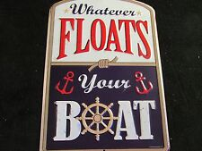 Mens Womans float your boat nautical tin Metal sign  Sportsman fishing fisherman