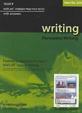 Year 7 Writing: NAPLAN-format Practice Tests with Answers by Alfred Fletcher...