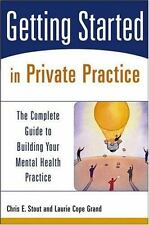 Getting Started: Getting Started in Private Practice : The Complete Guide book