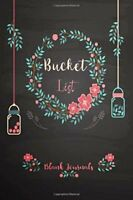 Bucket List Book Journal Create and Record Your 100 Bucket List Ideas, Goals, D
