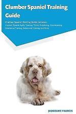 Clumber Spaniel Training Guide Clumber Spaniel Training Guide Includes: Clumber