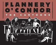 Flannery O'Connor: The Cartoons by Kelly Gerald