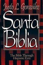 Santa Biblia : The Bible Through Hispanic Eyes by Justo L. González (1996,...