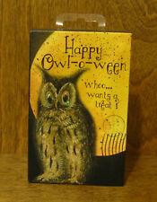 """Halloween Sign #46303A HAPPY OWL-O-WEEN WHOO...WANTS A TREAT? 5.5"""" x 3.5"""""""