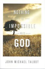 Nothing is Impossible with God by John Michael Talbot -Brand New w/ FREE US Ship