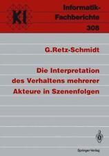Informatik-Fachberichte Ser.: Die Interpretation des Verhaltens Mehrerer...