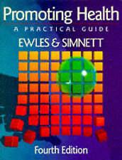 Promoting Health: A Practical Guide, Simnett MA(Oxon)  DPhil  Cert Ed, Ina, Ewle