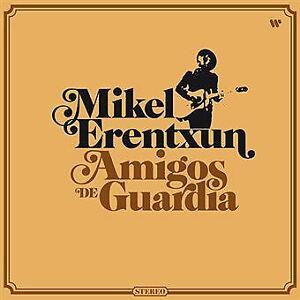 """2CD MIKEL ERENTXUN """"AMIGOS DE GUARDIA -35 ANIVERSARIO 2CD-"""". Nuevo y precintado"""