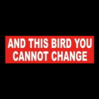 AND THIS BIRD YOU CANNOT CHANGE Lynyrd Skynyrd FREE BIRD STICKER Ronnie Van Zant