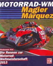Motorrad WM 2013 Weltmeisterschaft Rossi  Lorenzo  Magier Marquez Grand Prix