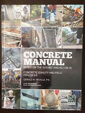 Concrete Manual: Based on the 2015 Ibc and Aci 318-14