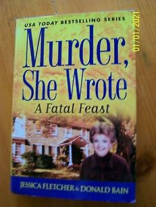A Murder, She Wrote Mystery Ser.: A Fatal Feast by Donald Bain and Jessica Fletc