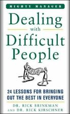 Dealing With Difficult People: 24 Lessons for Bring Out the Best In Everyone Mi