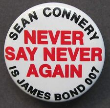 1982 Sean Connery NEVER SAY NEVER AGAIN Bond 007 movie promo pinback button