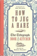 RAINEY FOOD BOOK HOW TO JUG A HARE THE TELEGRAPH BOOK OF THE KITCHEN bargain NEW