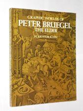 Graphic Worlds Of Peter Bruegel The Elder. H. Arthur Klein Softback Book.