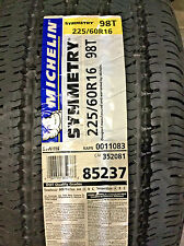 4 New 225 60 16 Michelin Symmetry Black Wall Tires