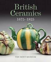 British Ceramics 1675-1825 by D Giles Ltd (Hardback) NEW Book