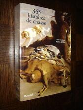 365 HISTOIRES DE CHASSE - Hubert de Blain 2010