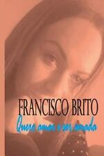 Quero Amar e Ser Amada by Francisco Brito (2015, Paperback, Large Type)