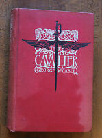 The Cavalier - by George W. Cable - Vintage 1901 Hardcover