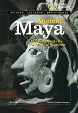 National Geographic Investigates: Ancient Maya: Archaeology Unlocks the  (ExLib)
