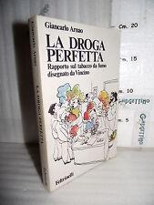 LIBRO G. Arnao LA DROGA PERFETTA Rapporto sul tabacco fumo disegnato da Vincino☺