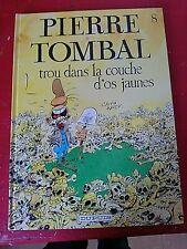 BD PIERRE TOMBAL TROU DANS LA COUCHE D OS JAUNES  edition DUPUIS 1991