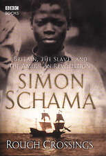 Schama, Simon, Rough Crossings: Britain, the Slaves and the American Revolution,