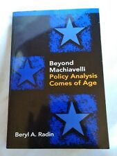 BEYOND MACHIAVELLI: POLICY ANALYSIS COMES OF AGE By Beryl Radin **Like New**