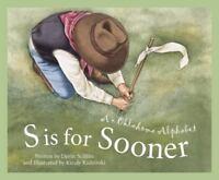 S Is for Sooner: An Oklahoma Alphabet (Hardback or Cased Book)