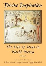 Divine Inspiration : The Life of Jesus in World Poetry (1997, Hardcover)