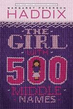 The Girl With 500 Middle Names - New - Haddix, Margaret Peterson - Paperback
