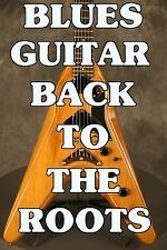 Blues Guitar Back To The Roots Lessons DVD Beginners. Licks Of The Legends!