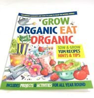 Grow Organic, Eat Organic: for Budding Gardeners and Cooks to Learn to Value the
