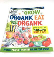 Grow Organic, Eat Organic: for Budding Gardeners and Cooks
