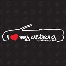 I love my Opel Astra G Cabriolet - Tuning Sticker ,Shocker Car Fan Sticker
