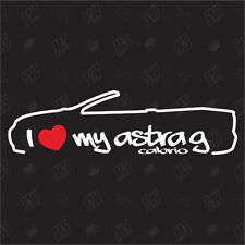 I love my Opel Astra G Cabriolet Tuning Sticker ,Voiture De Fumier Ventilateur