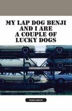 My Lap Dog Benji and I Are a Couple of Lucky Dogs by Ronn Osiecki (2013,...
