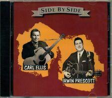 Carl Ellis   Irwin Prescott - Side By Side HTF Canadian Country CD (Brand New!)