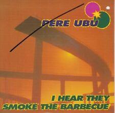 I Hear They Smoke The Barbecue 7 : Pere Ubu