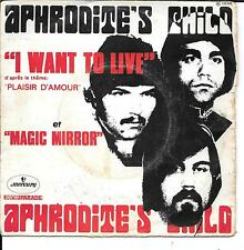 "45 TOURS / 7"" SINGLE--APHRODITE'S CHILD--I WANT TO LIVE / MAGIC MIRROR"