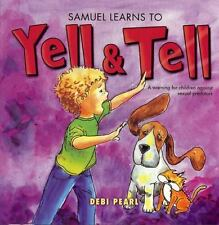 Samuel Learns to Yell and Tell-A Warning for Children (PB) BRAND NEW & FREE SHIP