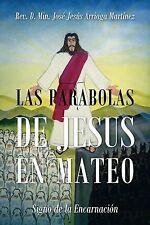 Las Parabolas de Jesus en Mateo : Signo de la Encarnaci by D. Min. José Jesús...